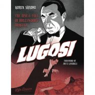 Lugosi Rise & Fall Of Hollywoods Dracula